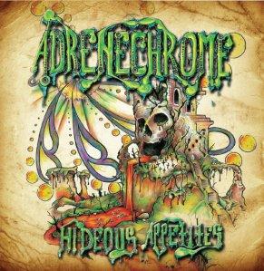 Adrenechrome - Hideous Appetites