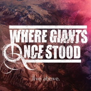 EP COVER - Where Giants Once Stood - Live Above 2014