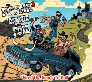 album cover - Puttin' On The Foil  - Fired Up, Ready To Roll copy