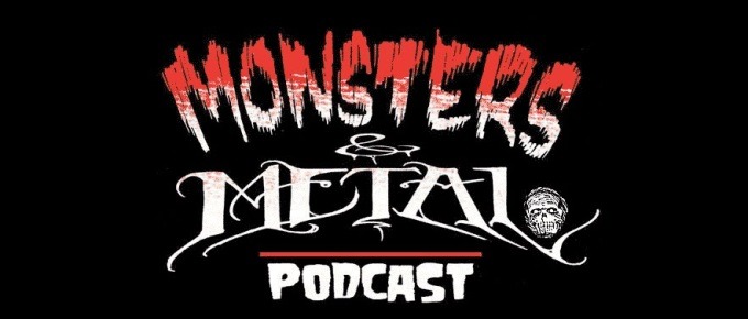 Monsters and Metal Podcast